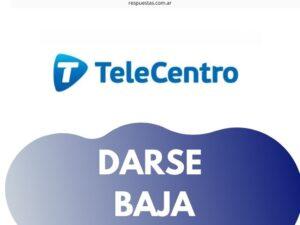 ¿Cómo Dar de Baja en Telecentro? Desactivar, Cancelar