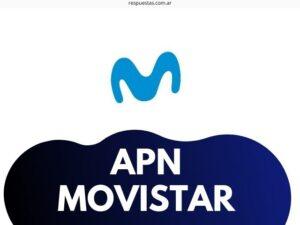 APN Movistar Argentina ¿Cómo hago para configurar APN Movistar?