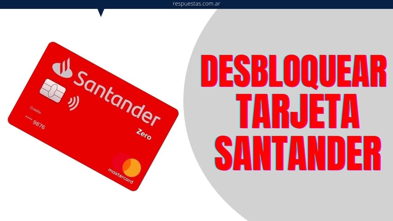 desbloquear Tarjeta de Débito Santander