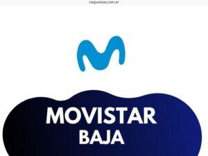 Movistar Baja ¿Cómo Darme de Baja de Movistar Fijo, Hogar, Abono?
