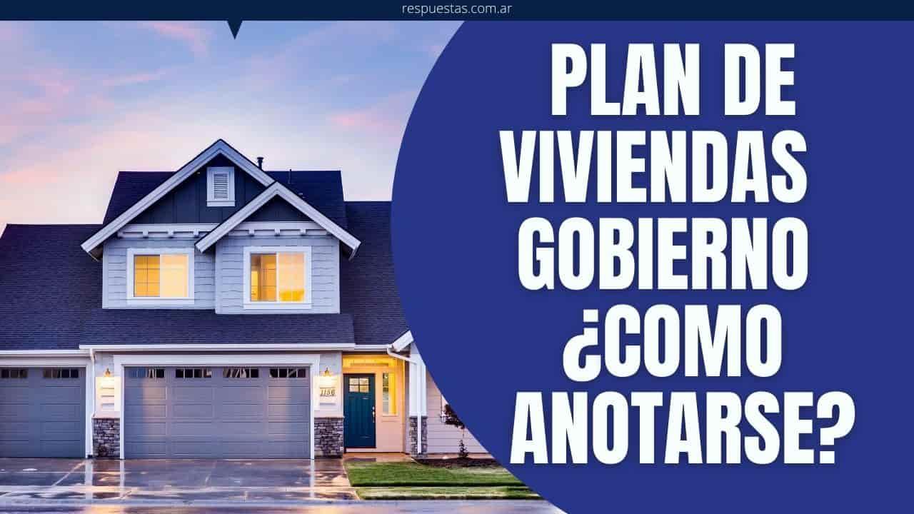 plan de viviendas del gobierno inscripcion