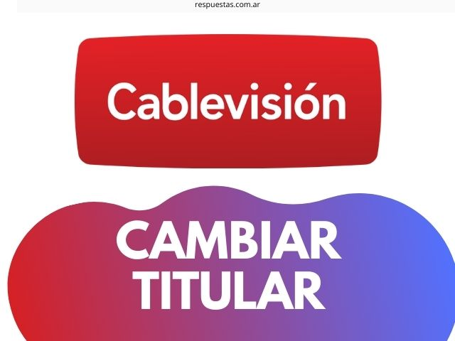 cambiar titular Cablevision