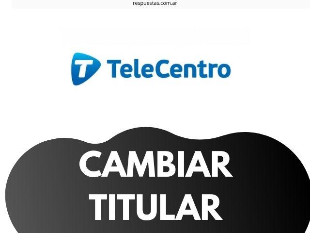 cambiar titular en Telecentro